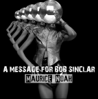 Maurice Noah – A message for Bob Sinclar – electro house remix mp3 download